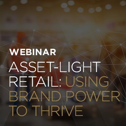 Asset-Light Retail: Using Brand Power to Thrive
